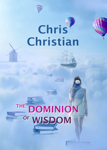 The Dominion of Wisdom